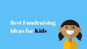 Best Fundraising Ideas for Kids